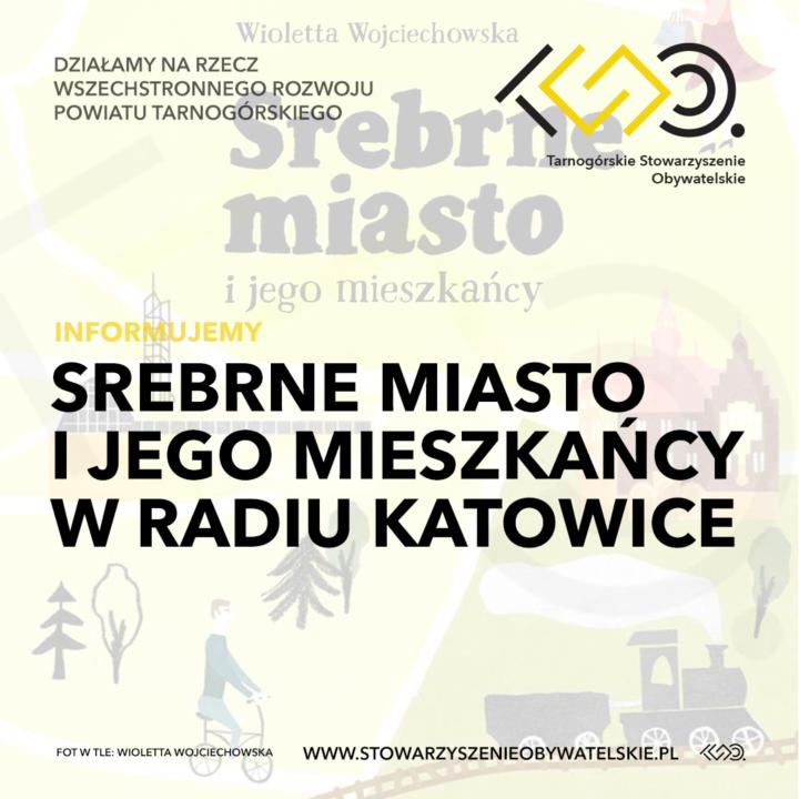 Srebrne miasto i jego mieszkańcy w Radiu Katowice